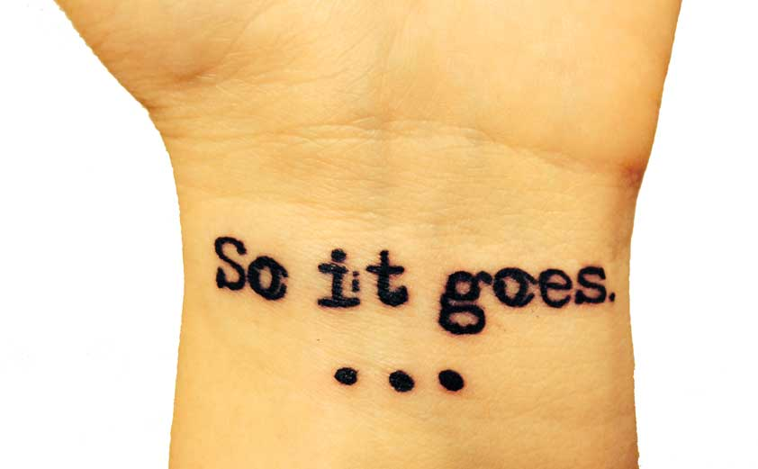 so it goes - Kurt Vonnegut