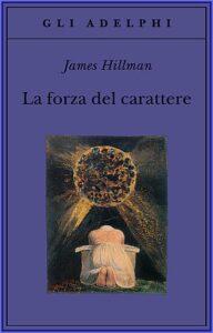 Hillman la forza del carattere